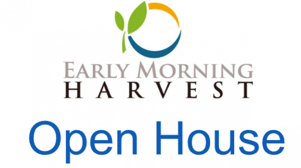 early morning harvest Open House